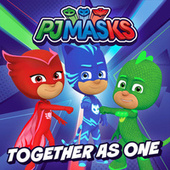 Together As One by PJ Masks