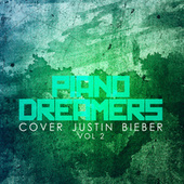 Piano Dreamers Cover Justin Bieber, Vol. 2 (Instrumental) by Piano Dreamers