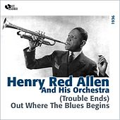 (Trouble Ends) Out Where the Blues Begins (1936) by Henry Red Allen
