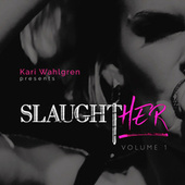 Kari Wahlgren Presents: SlaughtHER Vol. 1 de Kari Wahlgren