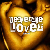 Desperate Lover Riddim by Various Artists