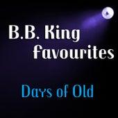 Days Of Old B.B. King Favourites by B.B. King