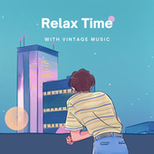 Relax Time With Vintage Music by Various Artists