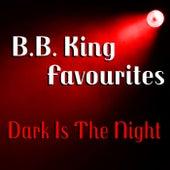 Dark Is The Night B.B. King Favourites by B.B. King