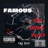 MR. DON'T PLAY de Famous
