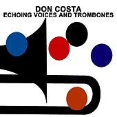 Echoing Voices and Trombones by Don Costa