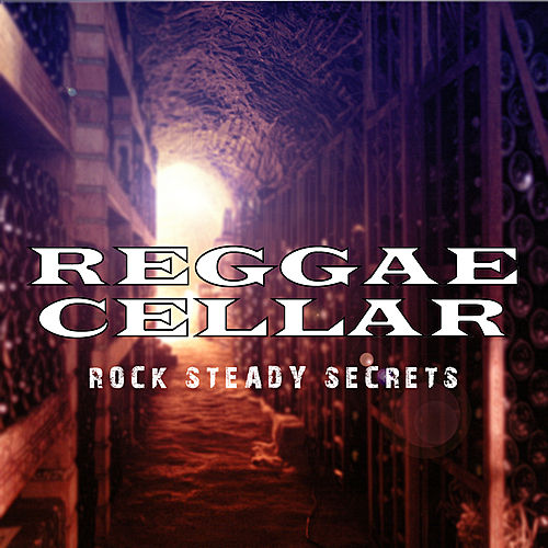 Reggae Cellar Rock Steady Secrets Platinum Edition by Various Artists