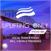Uplifting Only Episode 430 (Vocal Trance Focus, May 2021) by Ori Uplift Radio