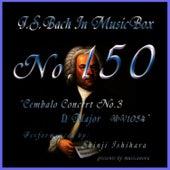 Bach In Musical Box 150 / Cembalo Concert No3 D Major Bwv1054 by Shinji Ishihara