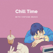 Chill Time With Vintage Music de Various Artists