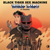 Wild Kids by Youngr Black Tiger Sex Machine