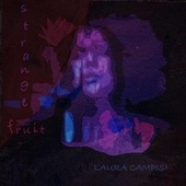 Strange Fruit by Laura Campisi