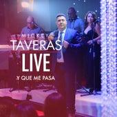 Y Que Me Pasa (Live) by Mickey Taveras