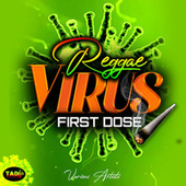 Reggae Virus First Dose by Various Artists