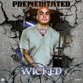 Premeditated von Wicked