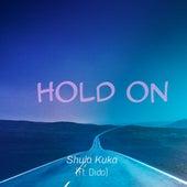 Hold On by Shula Kuka