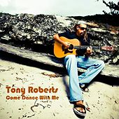 Come Dance With Me by Tony Roberts