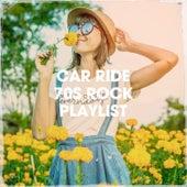 Car Ride 70s Rock Playlist von Various Artists