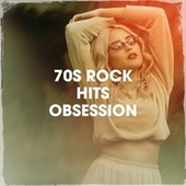 70s Rock Hits Obsession by Classic Rock Masters