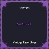 Out to Lunch! (Hq Remastered) von Eric Dolphy