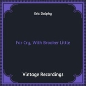 Far Cry, with Brooker Little (Hq Remastered) von Eric Dolphy