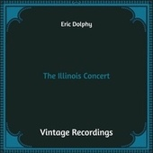 The Illinois Concert (Hq Remastered) von Eric Dolphy