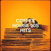 Coffee House 90s Hits by Various Artists