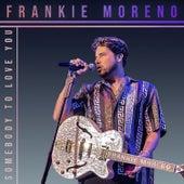 Somebody to Love You von Frankie Moreno