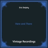 Here and There (Hq Remastered) von Eric Dolphy