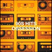 90s Hits Obsession by Various Artists