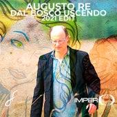 Dal bosco uscendo (2021 Edit) von Augusto Re