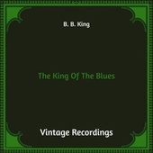 The King of the Blues (Hq Remastered) by B.B. King