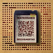 Brick and Mortar von Watershed