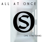All At Once by Owl Stretching