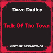 Talk Of the Town (Hq Remastered) de Dave Dudley