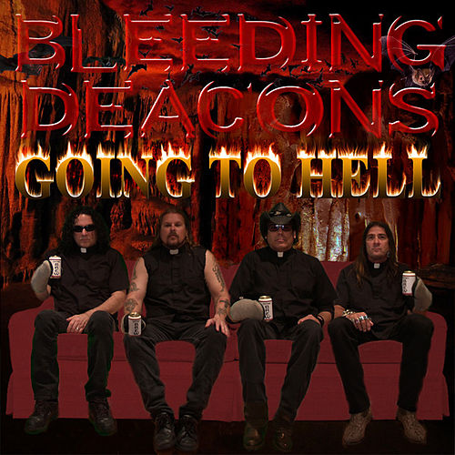 Going to Hell by Bleeding Deacons