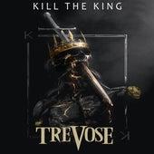 Kill the King de Trevose