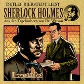 Unerwartete Post 1. Teil (Sherlock Holmes: Aus den Tagebüchern von Dr. Watson) von Sherlock Holmes