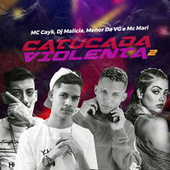 Catucada Violenta 2 (feat. MC Menor da VG & MC Mari) by MC Cayk