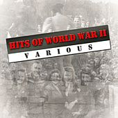 Hits Of World War II von Various Artists