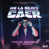 No la Dejes Caer von Tito El Bambino