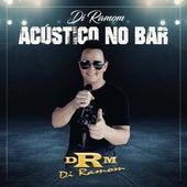 Di Ramom Acústico no Bar by Di Ramom