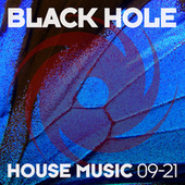 Black Hole House Music 09-21 by Various Artists