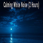 Calming White Noise (2 Hours) by Color Noise Therapy