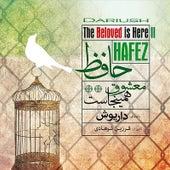 Hafez, The Beloved Is Here Ii by Dariush
