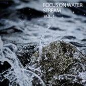 Focus On Water Stream Vol. 1 von S.P.A