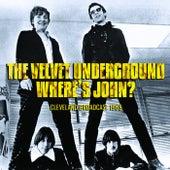Where's John? by The Velvet Underground