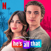 He's All That (Music From The Netflix Film) von Various Artists