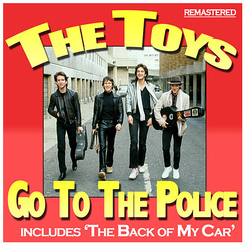Go to the Police by The Toys