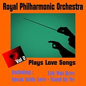 Royal Philharmonic Orchestra - Plays Love Songs, Volume Two di Royal Philharmonic Orchestra
